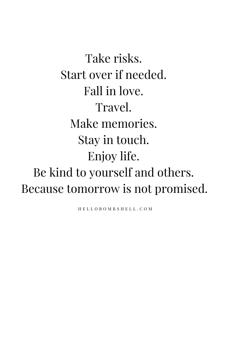 Tomorrow is not promised. Life quotes for women.