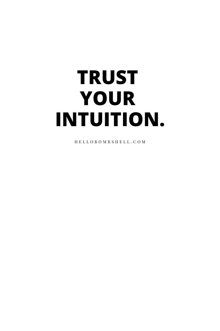 Life quotes for women. Trust your intuition.