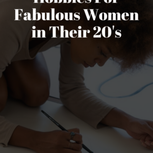 hobbies for women in their 20s